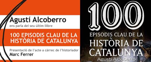 "Agustí Alcoberrro ""100 episodis clau de la Història de Catalunya"""